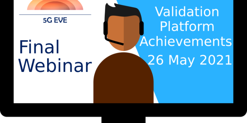 Final 5G EVE Webinar – Validation-Platform Achievements and Multi-Site Use-Case Deployment