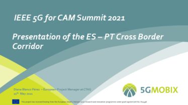 IEEE 5G for CAM Virtual Summit  - 5G MOBIX ES-PT Cross Border Corridor