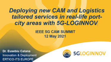 IEEE 5G for CAM Virtual Summit - Deploying new CAM and Logistics tailored services in real-life port-city areas with 5G-LOGINNOV