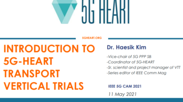 IEEE 5G for CAM Virtual Summit - INTRODUCTION TO 5G-HEART TRANSPORT VERTICAL TRIALS