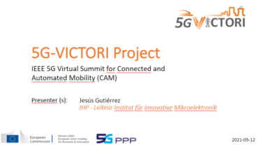 IEEE 5G for CAM Virtual Summit -5G-VICTORI Project